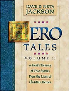 Hero Tales Vol II: A Family Treasure of True Stories from the Lives of Christian Heroes