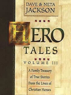 Hero Tales Vol III: A Family Treasure of True Stories from the Lives of Christian Heroes