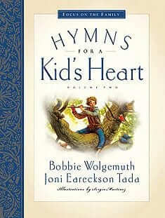 Hymns for a Kid's Heart: Vol II
