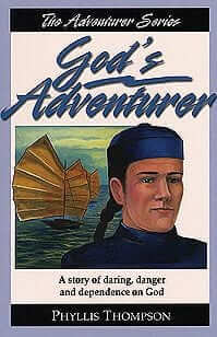 God's Adventurer: A Story of Daring, Danger, and Dependence on God