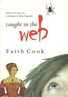 Caught in the Web: What Was it Like to Live as a Christian During the Reign of the Tudors?