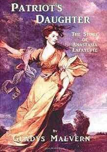 Patriot's Daughter: The Story of Anastasia Lafayette