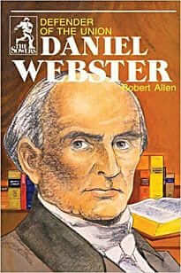 Daniel Webster: Defender of the Union