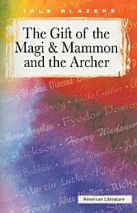 The Gift of the Magi & Mammon and the Archer
