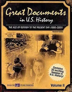 Great Documents in US History: The Age of Reform to the Present Day (1880-2001)