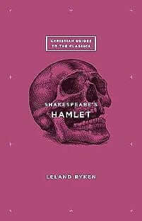 Christian Guides to the Classics: Hamlet