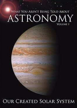 What You Aren't Being Told About Astronomy: Our Created Solar System DVD