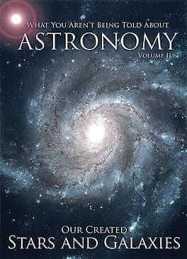 What You Aren't Being Told About Astronomy: Our Created Stars and Galaxies DVD
