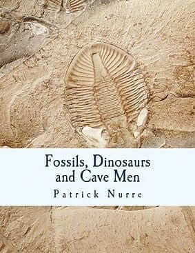 Fossils, Dinosaurs, and Cave Men: A Biblical View