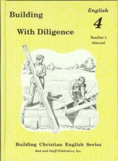 Building with Diligence: English 4 Teacher's Manual