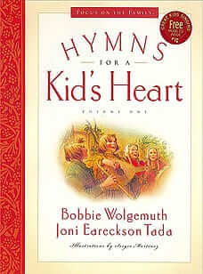 Hymns for a Kid's Heart: Volume 1