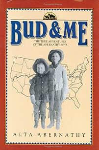 Bud & Me: The True Adventures of the Abernathy Boys