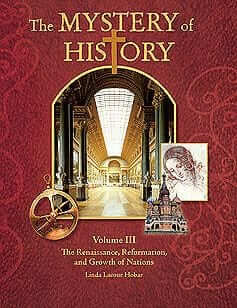 The Mystery of History: Vol III