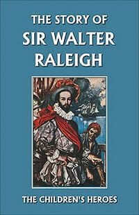The Story of Sir Walter Raleigh