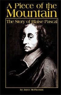 A Piece of the Mountain – The Story of Blaise Pascal