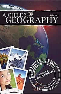 A Child's Geography Volume I: Explore His Earth