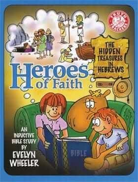 Heroes of Faith: The Hidden Treasures of Hebrews
