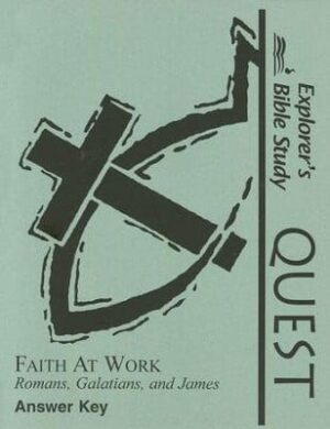 Explorer's Bible Study Quest: Faith at Work – Answer Key