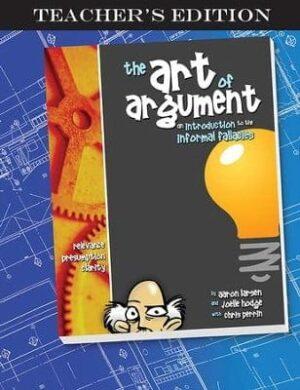 The Art of Argument: Teacher's Edition
