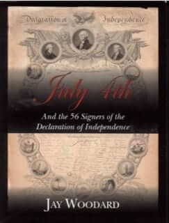 The Signers: July 4th and the 56 Signers of the Declaration of Independence