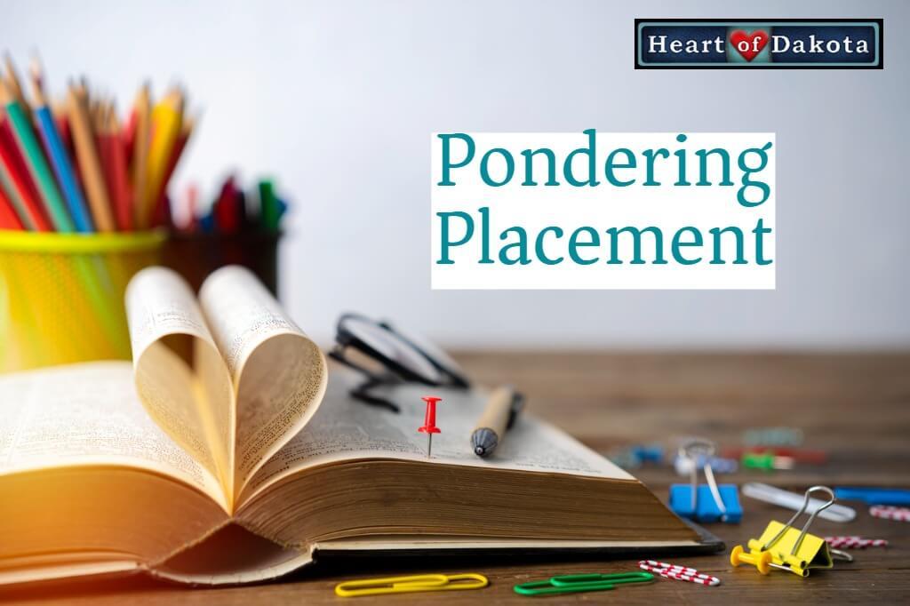 Heart of Dakota - Pondering Placement - Teaching Boys Good Habits Right Away