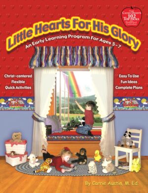 Little Hearts for His Glory: Teacher's Guide