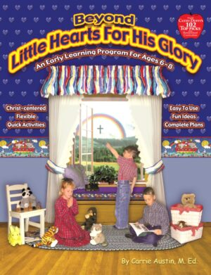 Beyond Little Hearts for His Glory: Teacher's Guide