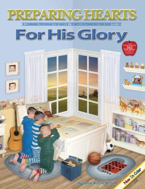 Preparing Hearts for His Glory: Teacher's Guide