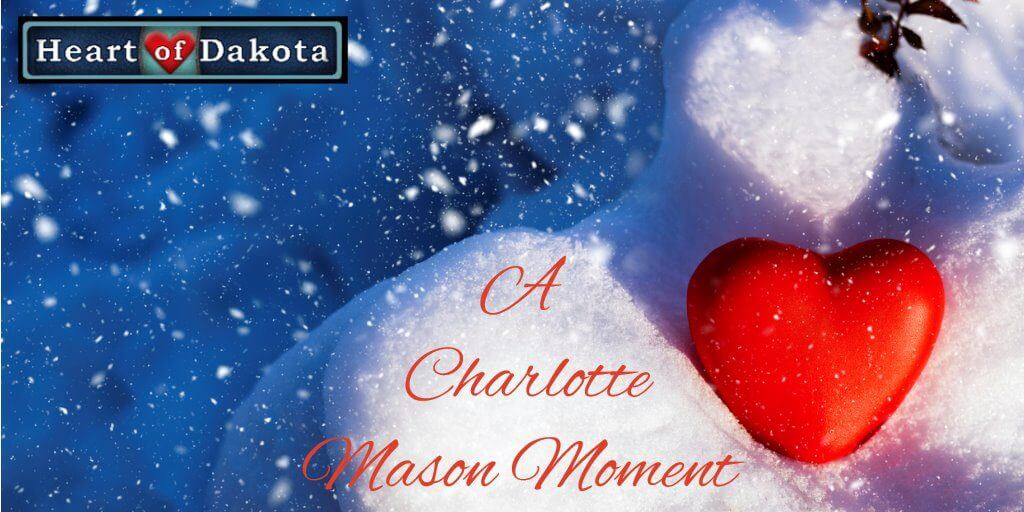 Heart of Dakota - Charlotte Mason Quote
