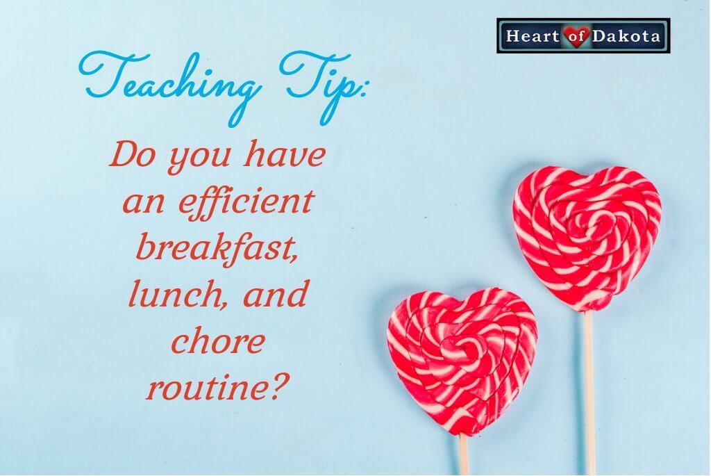 Heart of Dakota Teaching Tip - Breakfast Lunch Routine