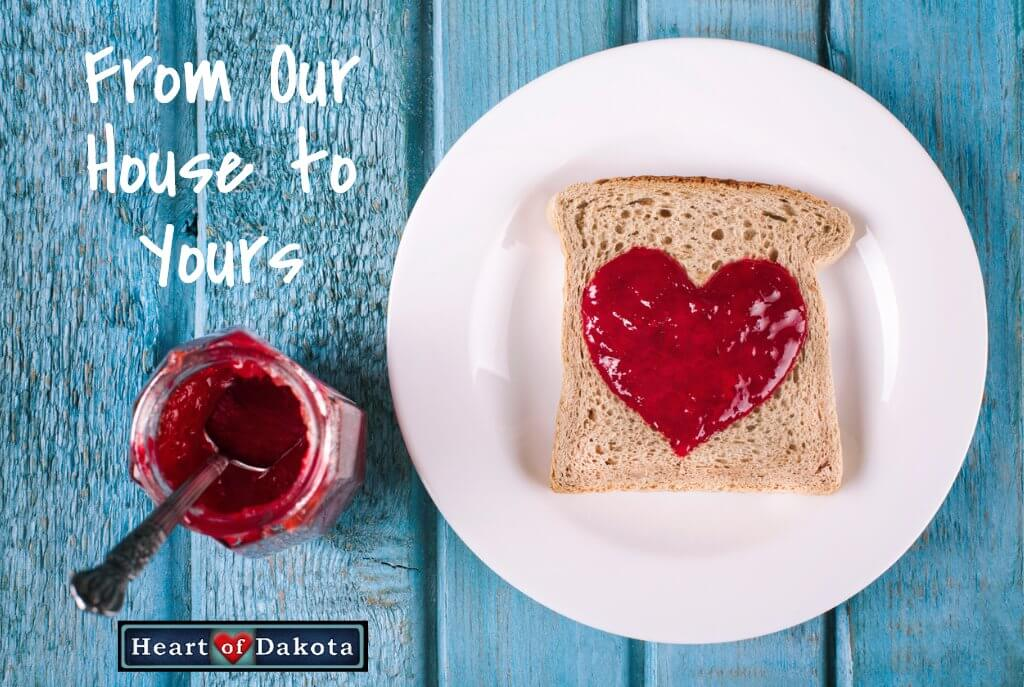 From Our House to Yours - Heart of Dakota Blog