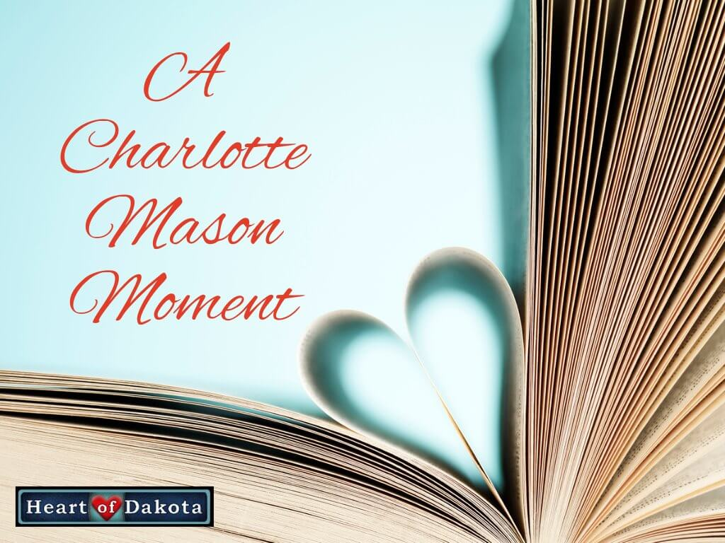 Heart of Dakota Charlotte Mason Moment Blog