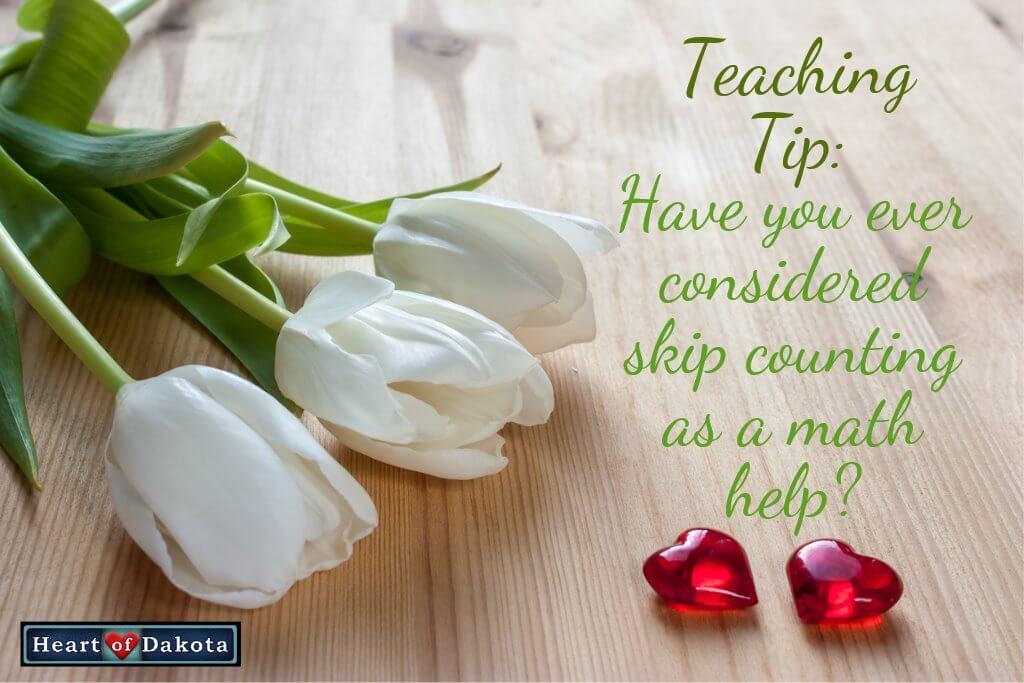 Skip Counting Heart of Dakota - Teaching Tip Blog