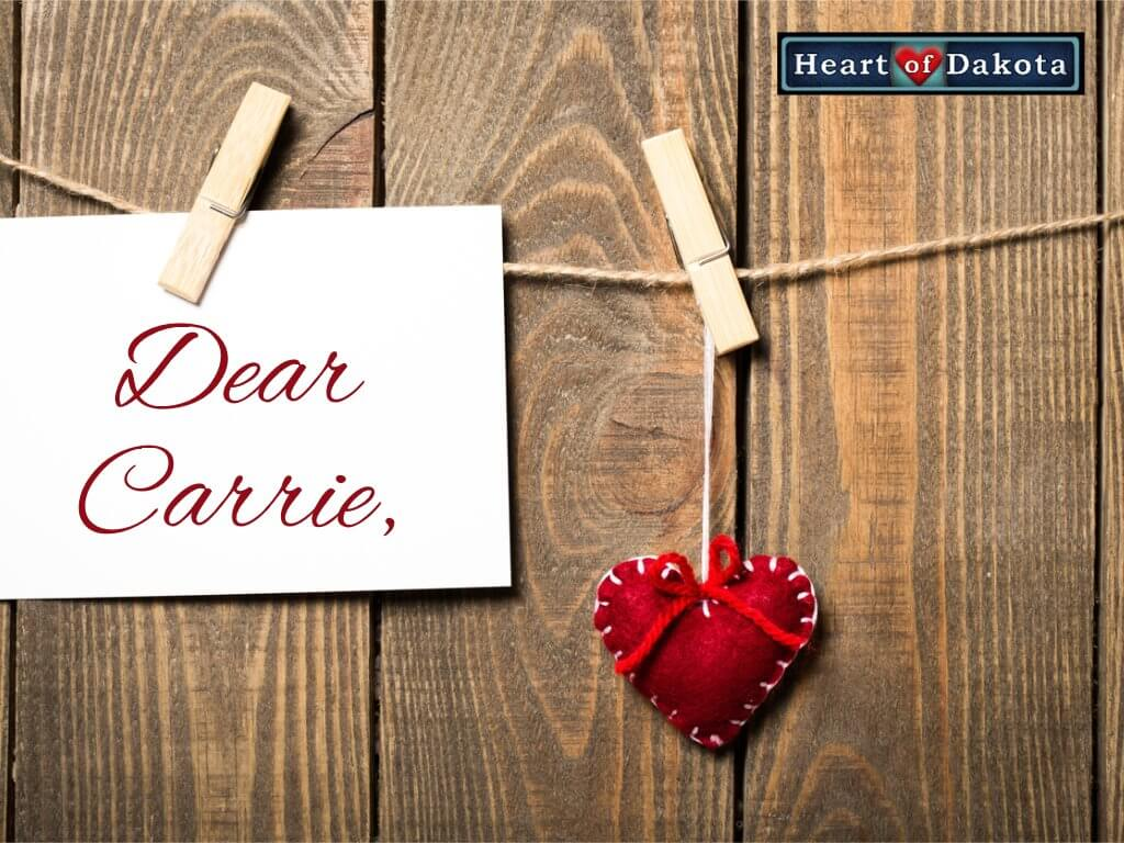 Heart of Dakota - Dear Carrie - year round