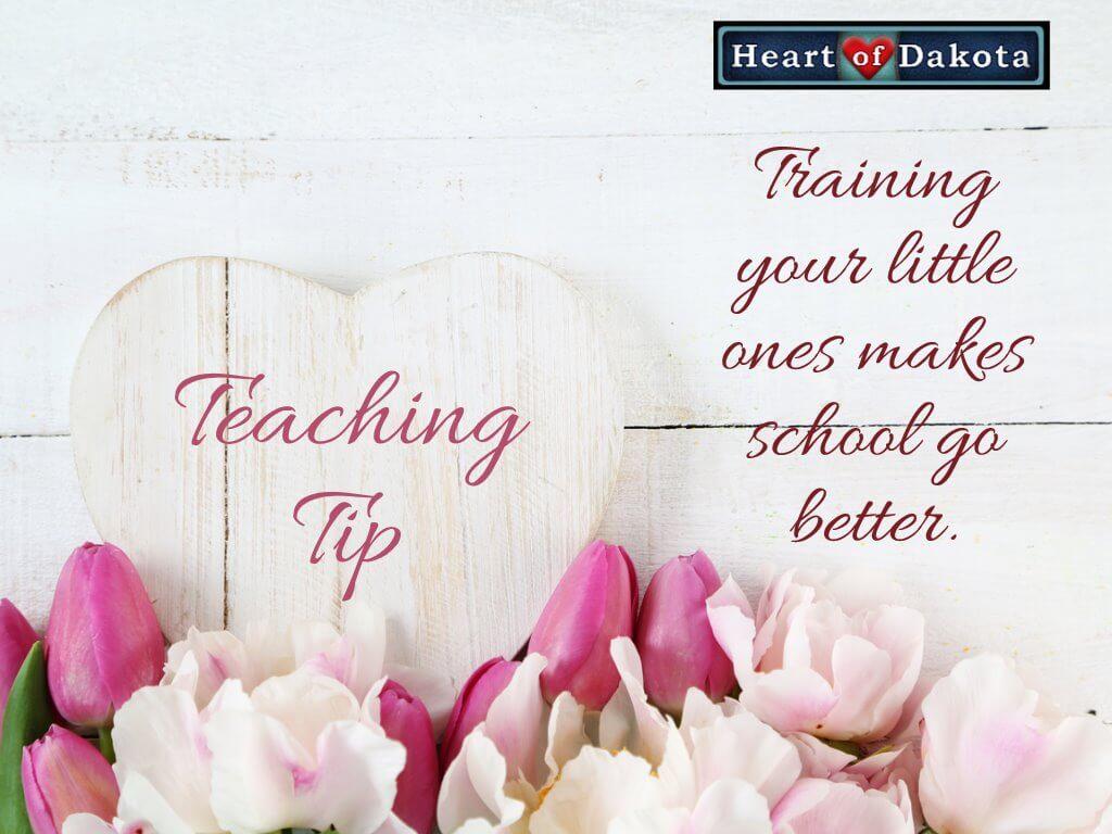 Heart of Dakota Teaching Tip Training Little Ones