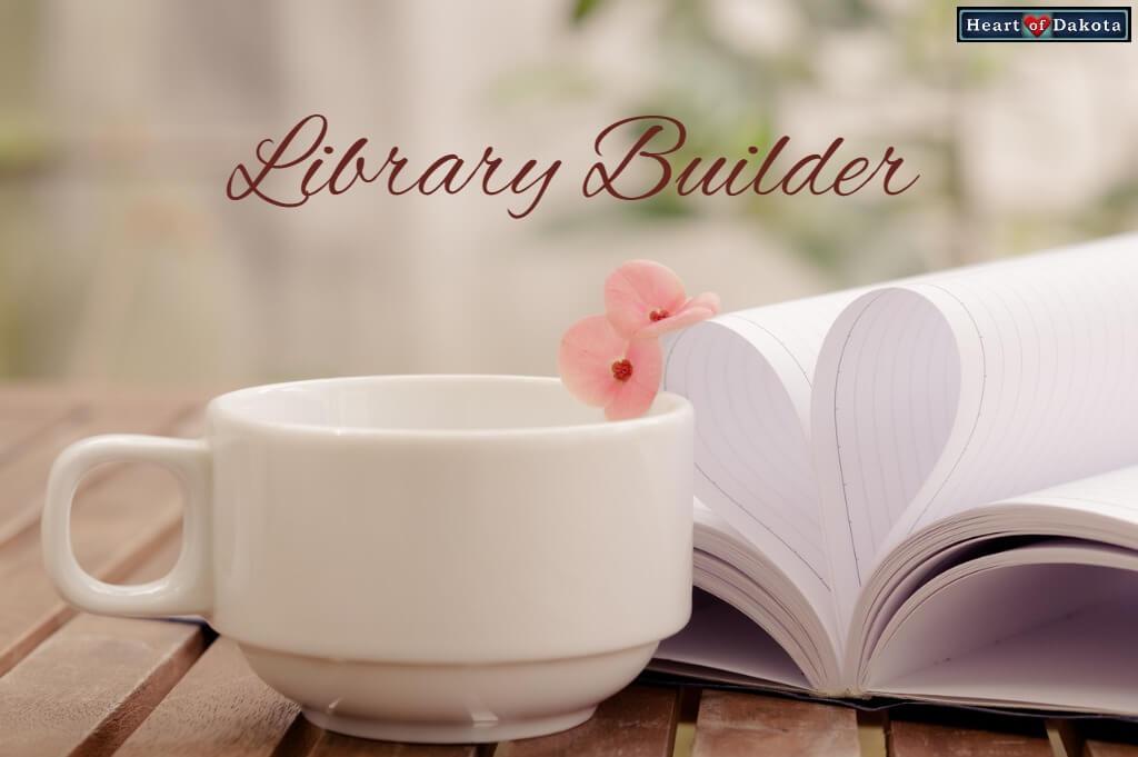 Heart of Dakota Library Builder Bigger Hearts deluxe package - boy interest