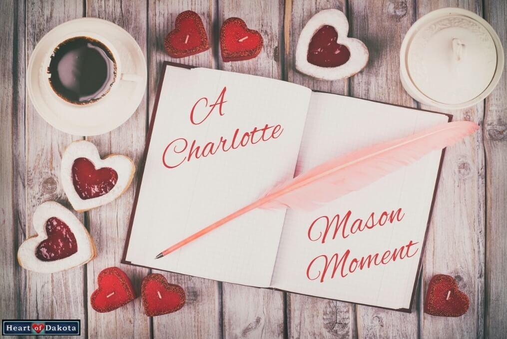 Heart of Dakota Charlotte Mason Moment Thinking Inseparable from Reading