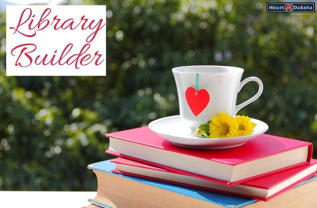 Heart of Dakota Library Builder Bigger Hearts Girl Interest LB-BHG
