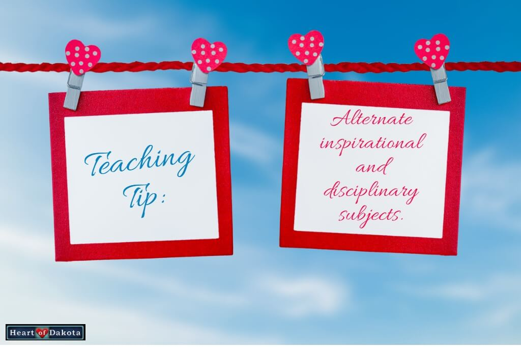 Heart of Dakota Teaching Tip Disciplinary subjects Inspirational subjects