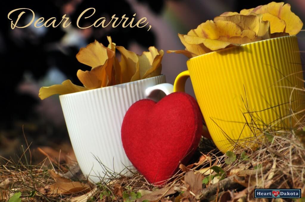 Heart of Dakota Dear Carrie