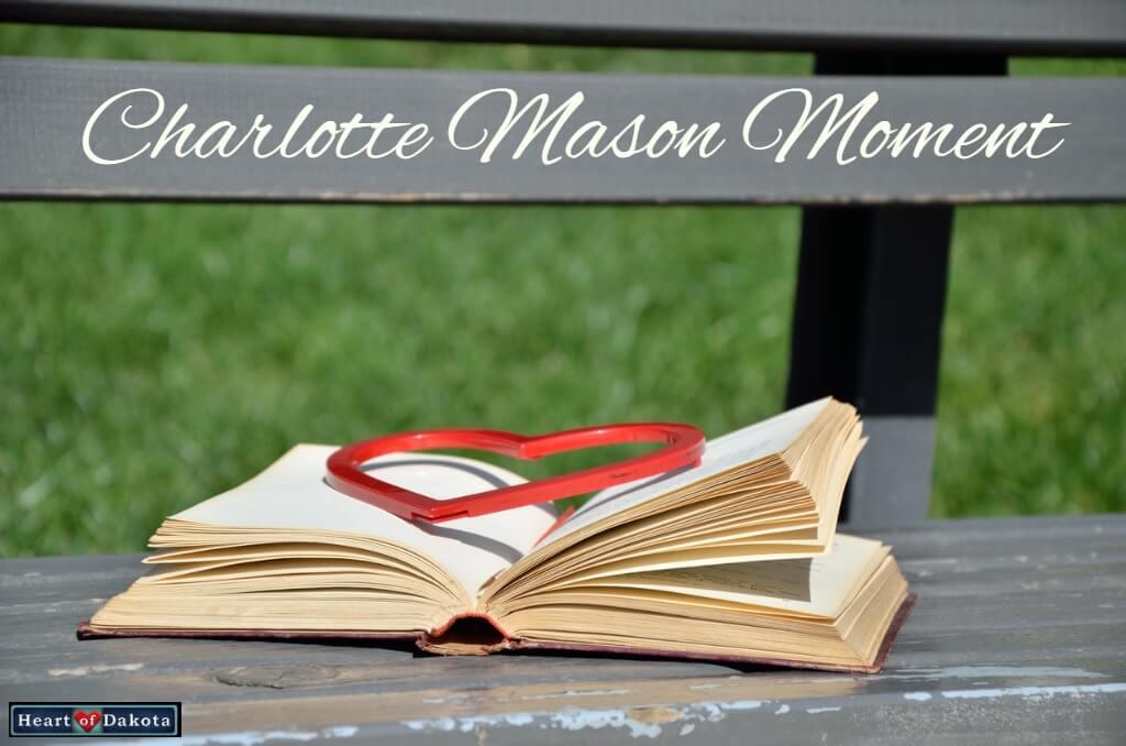 Heart of Dakota Charlotte Mason Moment Importance Nourishment Reading