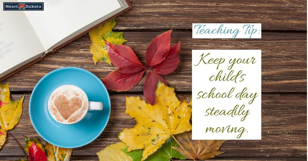 Keep your child's school day steadily moving.