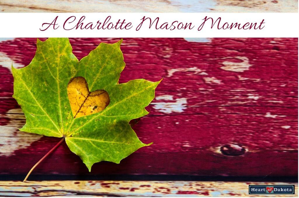 Heart of Dakota Charlotte Mason Moment Purposeful Reading