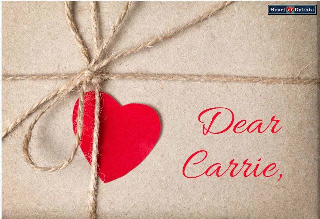Heart of Dakota Dear Carrie