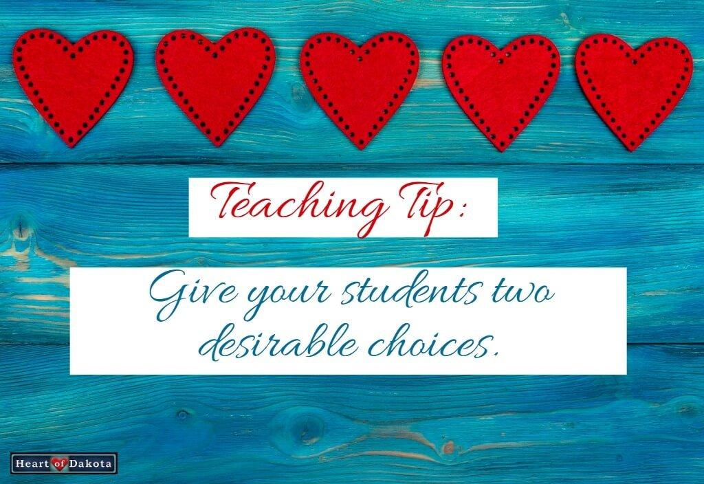 Give your students two desirable choices.