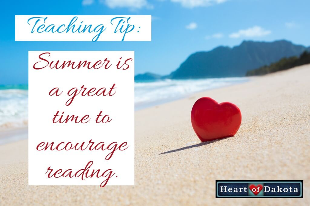 Heart of Dakota Teaching Tip - Encourage summer reading