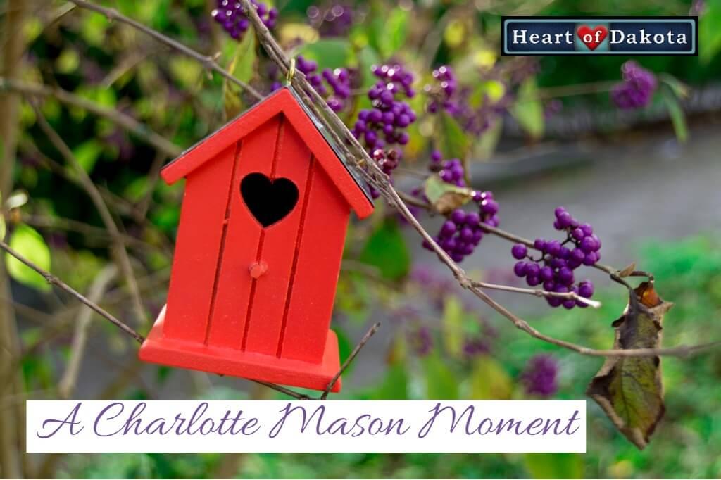 Heart of Dakota - Charlotte Mason Moment