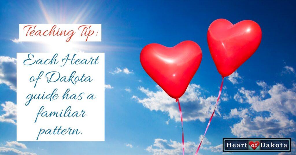 Heart of Dakota Teaching Tip - Each guide has a familiar pattern.