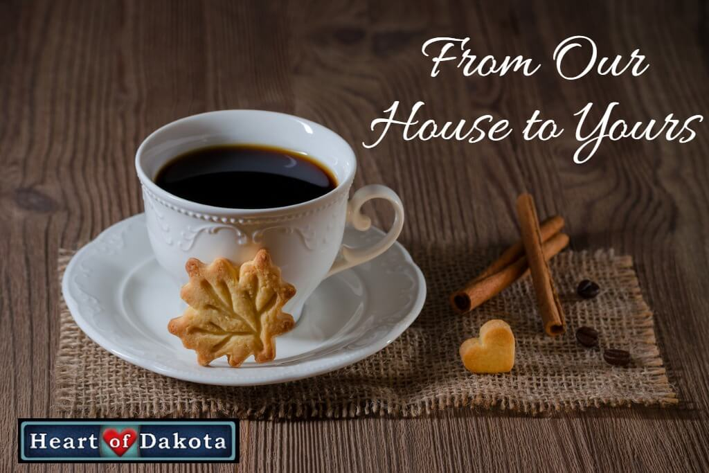 Heart of Dakota - From Our House to Yours