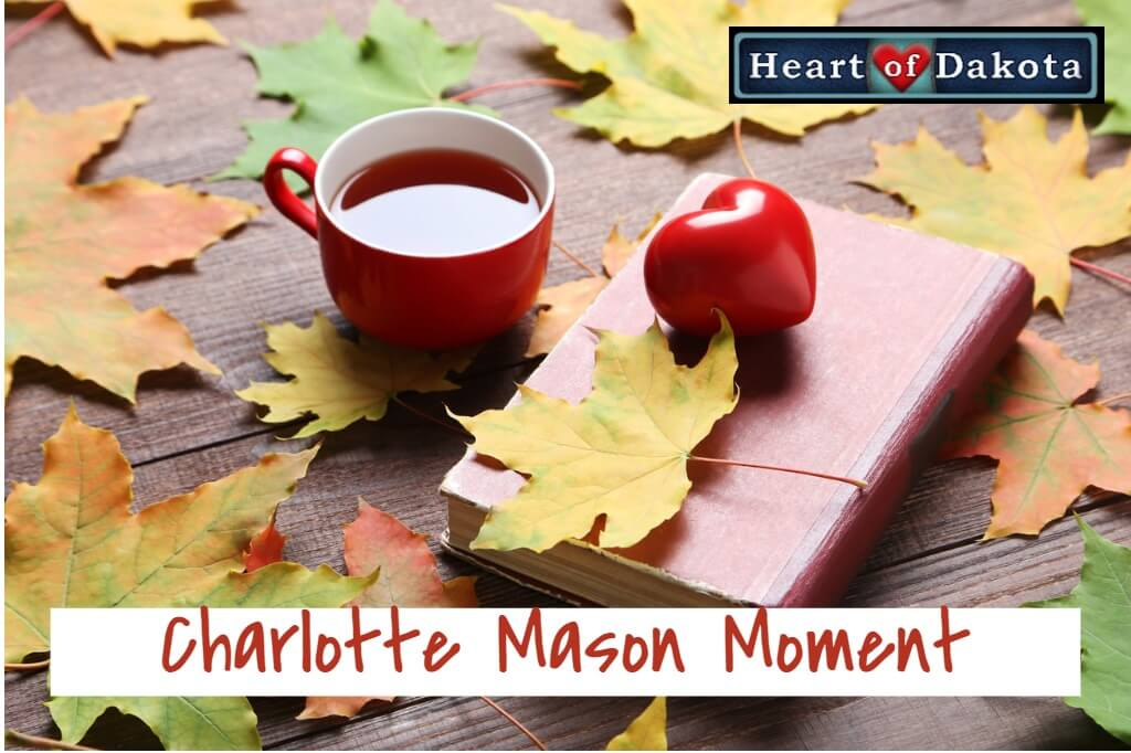 Heart of Dakota - Charlotte Mason Moment